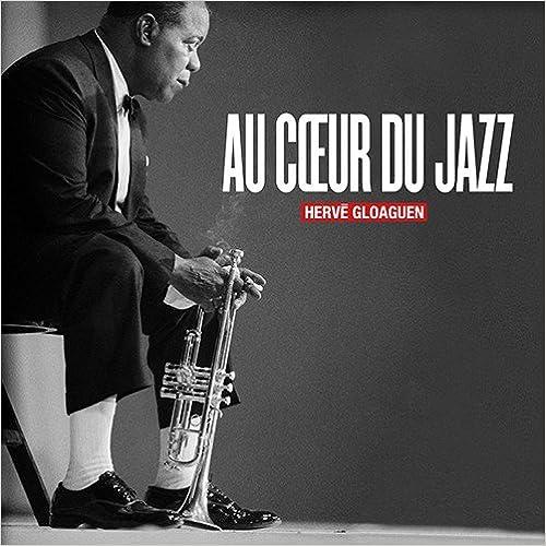 Téléchargement gratuit de livres pdf Au Coeur du Jazz 2351300882 PDF ... 8a23f89b1078