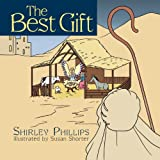 The Best Gift, Shirley Phillips, 1449742297