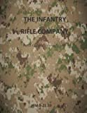 The Infantry Rifle Company Part 2 : FM 3-21. 10 Chapters 11 Thru Index, Department of Department of the Army, 1499302738