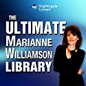 The Ultimate Marianne Williamson Library Speech by Marianne Williamson Narrated by Marianne Williamson
