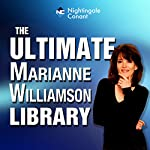 The Ultimate Marianne Williamson Library | Marianne Williamson