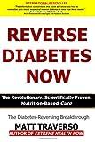Reverse Diabetes Now, Matt Traverso, 147919509X