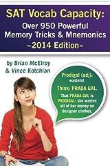 SAT Vocab Capacity: 2014 Edition - Over 950 Powerful Memory Tricks and Mnemonics Paperback