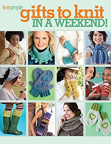Gifts to Knit in a Weekend! (Knit Simple) (Soho Publishing)