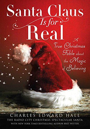 Santa Claus Is for Real: A True Christmas Fable About the Magic of (Santa Claus Present)