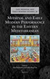 Medieval and Early Modern Performance in the Eastern Mediterranean (Late Medieval and Early Modern Studies)