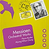 Collectors Edition: Messiaen: Orchestral Works