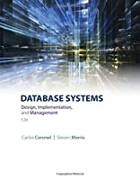 Database Systems: Design, Implementation & Management, 12th Edition Front Cover