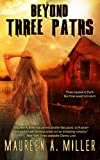 Three Paths, Maureen A. Miller, 1494379430