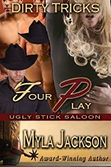 Four Play (Dirty Tricks #4) (Ugly Stick Saloon) by [Jackson, Myla]