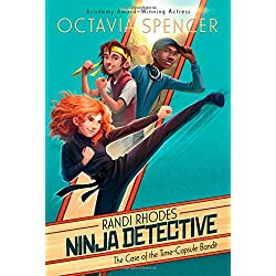 The Case of the Time-Capsule Bandit (Randi Rhodes, Ninja Detective)