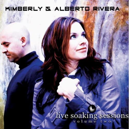 Kimberly & Alberto Rivera - Live Soaking Sessions, Vol. II (2009)