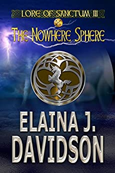 The Nowhere Sphere (Lore of Sanctum Book 3) by [Davidson, Elaina J.]