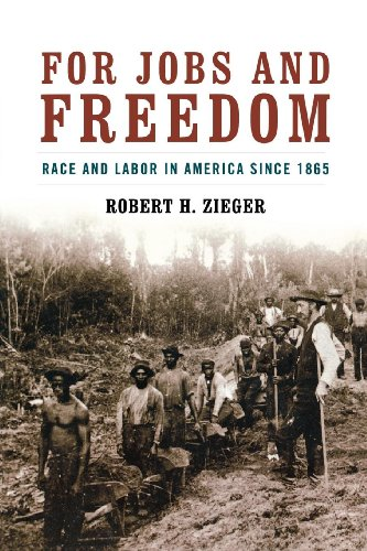 For Jobs and Freedom: Race and Labor in America since 1865 (Civil Rights and Struggle)