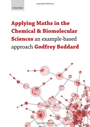 Applying Maths In The Chemical And Biomolecular Sciences  An Example Based Approach