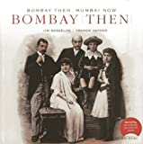 Bombay Then, Mumbai Now, Jim Masselos and Pramod Kapoor, 8174365729