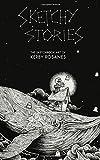 Sketchy Stories: The Sketchbook Art of Kerby Rosanes