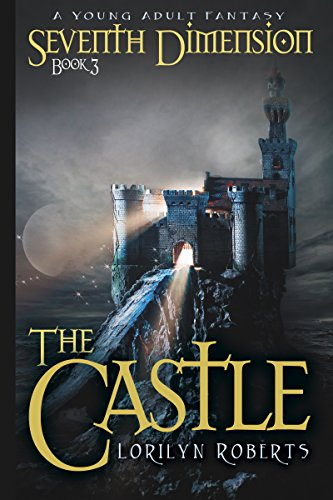 Book cover image for The Castle: A Young Adult Fantasy (Seventh Dimension Book 3)