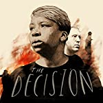 Chapter 3 - The Decision |  The Washington Post,Wesley Lowery