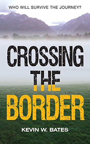 Book: Crossing The Border by Kevin W. Bates
