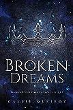 Amazon.com: Broken Dreams: Epílogo (Broken Crown) (Portuguese Edition) eBook : Queiroz, Callie: Kindle Store
