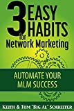 #10: 3 Easy Habits For Network Marketing: Automate Your MLM Success