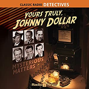 Yours Truly, Johnny Dollar: Mysterious Matters Radio/TV Program