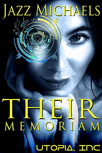 Their Memoriam: A Reverse Harem Romance (Utopia Inc Book 1)