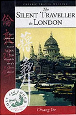 Book The Silent Traveller in London (Lost & Found Classic Travel Writing) (Lost & Found Classic Travel Writing) by Chiang Yee (25-Oct-2001)
