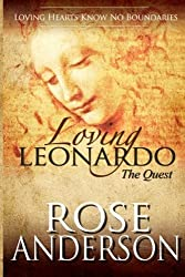 Loving Leonardo - The Quest by Rose Anderson (2013-09-30)