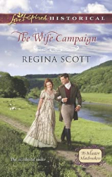 The Wife Campaign (The Master Matchmakers Book 2) by [Scott, Regina]