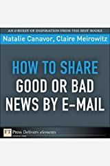How to Share Good or Bad News by E-mail (FT Press Delivers Elements) Kindle Edition