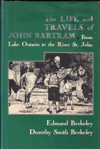 The Life and Travels of John Bartram from Lake Ontario to