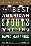 The Best American Sports Writing 2007, , 0618751157