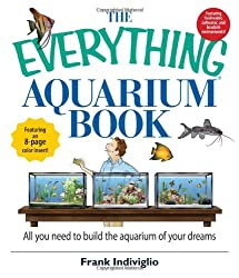 The Everything Aquarium Book: All You Need to Build the Acquarium of Your Dreams (Everything (Pets))