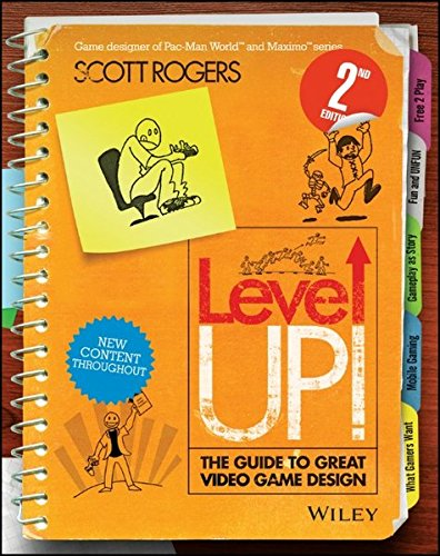 Level Up! The Guide to Great Video Game Design by John Wiley Sons
