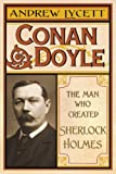 Front cover for the book Conan Doyle: The Man Who Created Sherlock Holmes by Andrew Lycett
