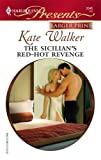 The Sicilian's Red-Hot Revenge, Kate Walker, 0373234104