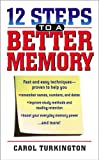12 Steps to a Better Memory, Carol A. Turkington and Carol Turkington, 0743475755