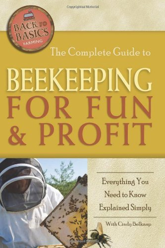The Complete Guide to Beekeeping for Fun & Profit: Everything You Need...