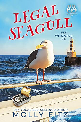 Legal Seagull (Pet Whisperer P.I. Book 12) by [Fitz, Molly, Bay, Blueberry]