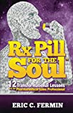 Prescription Pill for the Soul / Rx Pill for the