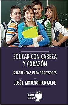 Descargar gratis Educar Con Cabeza Y Corazón: Sugerencias Para Profesores PDF