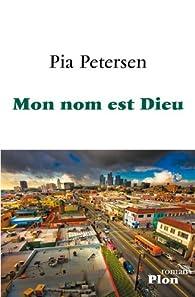 Mon nom est Dieu par Pia Petersen