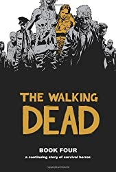 The Walking Dead Book 4: v. 4 by Kirkman, Robert (2008) Hardcover