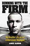 Running with the Firm, James Bannon, 0091951518