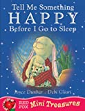 Tell Me Something Happy Before I Go To Sleep (Mini Treasure) by Debi Gliori (2002-11-04)