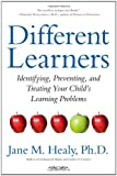 Different Learners, Jane M. Healy, 1416556427