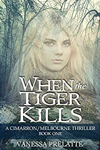 When The Tiger Kills by Vanessa Prelatte ebook deal