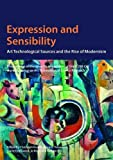 img - for Expression and Sensibility: Art Technological Sources and the Rise of Modernism book / textbook / text book